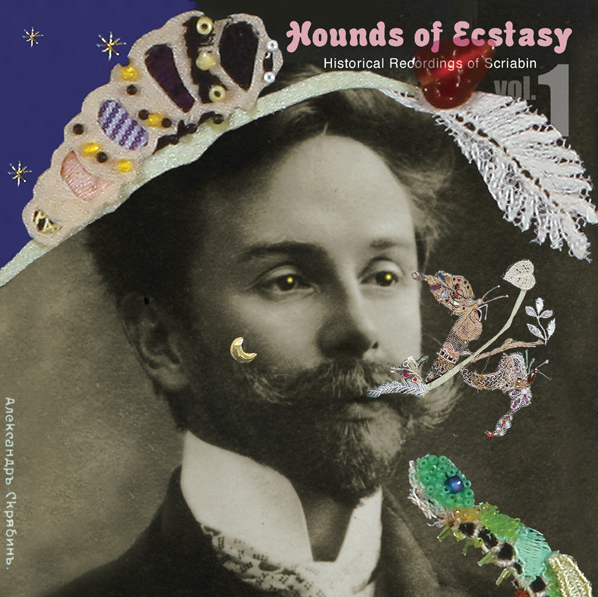 Hounds of Ecstasy ~スクリャービン歴史的録音集Vol.1~